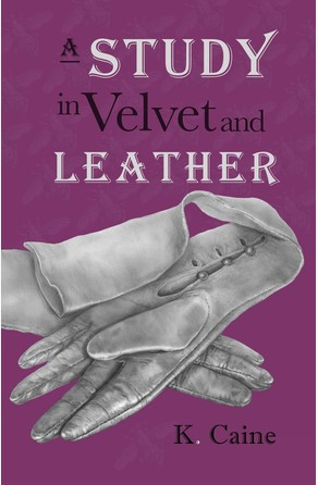 Study in Velvet and Leather K. Caine