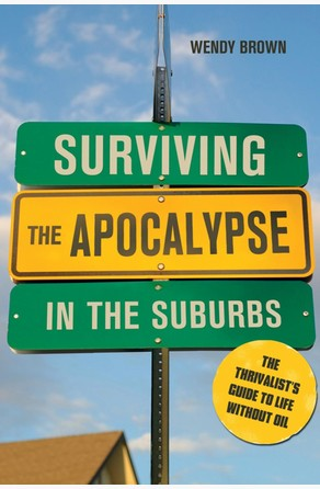 Surviving the Apocalypse in the Suburbs Wendy Brown