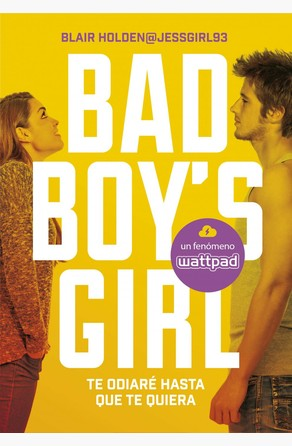 Te odiaré hasta que te quiera (Bad Boy's Girl 1) Blair Holden