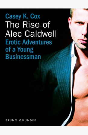 The Rise of Alec Caldwell Casey K. Cox