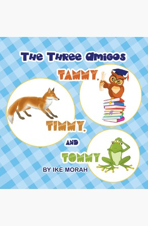 The Three Amigos: Tammy, Timmy, and Tommy Ike  Morah