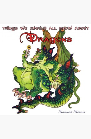Things We Should All Know About Dragons Leonard Ericks