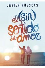 El (sin)sentido del amor por                                       Javier Ruescas