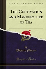 The Cultivation and Manufacture of Tea por                                       Edward Money