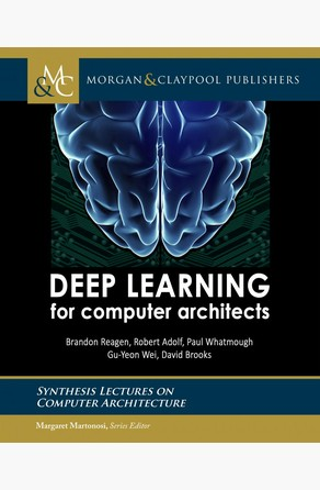 Deep Learning for Computer Architects David Brooks