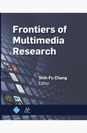 Frontiers of Multimedia Research Shih-Fu Chang