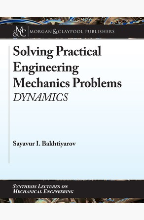 Solving Practical Engineering Mechanics Problems Sayavur I. Bakhtiyarov
