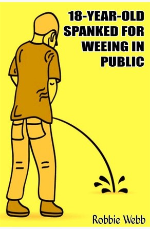 18 Year Old Spanked For Weeing In Public Robbie Webb