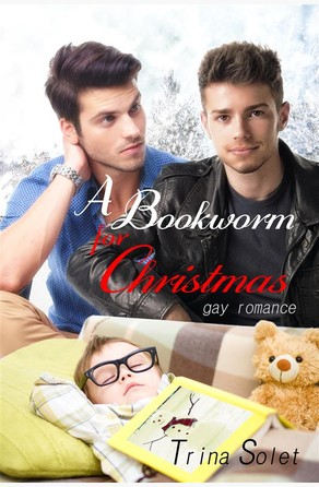 A Bookworm for Christmas: Gay Romance Trina Solet