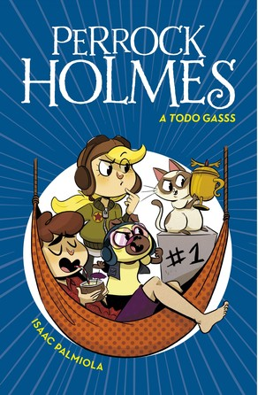 A todo gasss (Serie Perrock Holmes 13) Isaac Palmiola
