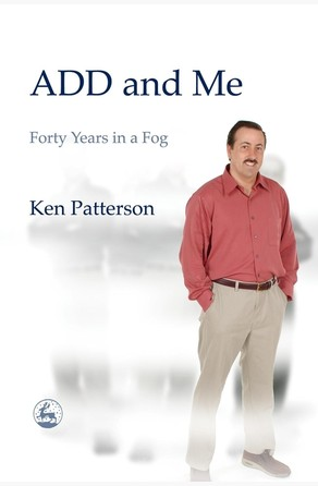 ADD and Me Ken Patterson
