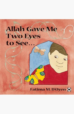 Allah Gave Me Two Eyes to See Fatima D'Oyen
