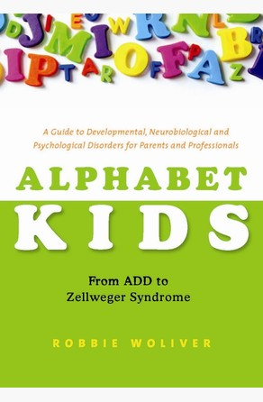 Alphabet Kids - From ADD to Zellweger Syndrome Robbie Woliver
