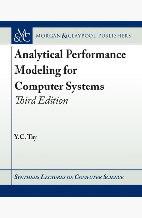 Analytical Performance Modeling for Computer Systems Y.C. Tay