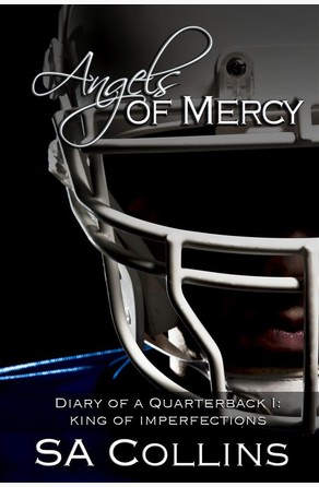 Angels of Mercy  Diary of a Quarterback Part I SA Collins