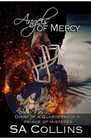 Angels of Mercy - Diary of a Quarterback Part II SA Collins