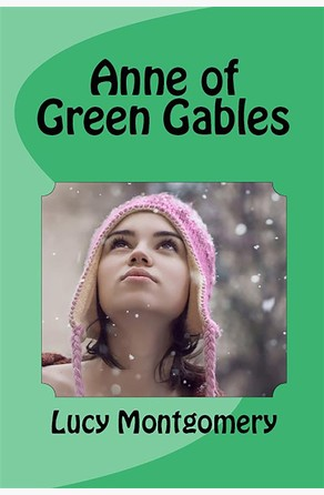 Anne of Green Gables L. M. Montgomery