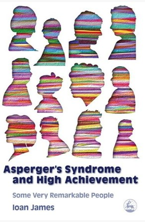 Asperger's Syndrome and High Achievement Ioan James