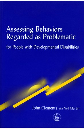 Assessing Behaviors Regarded as Problematic John Clements