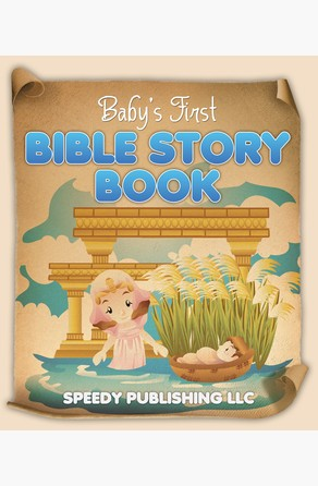 Baby's First Bible Story Book Speedy Publishing