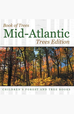 Book of Trees | Mid-Atlantic Trees Edition | Children's Forest and Tree Books Baby Professor