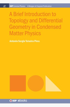 Brief Introduction to Topology and Differential Geometry in Condensed Matter Physics Antonio Sergio Teixeira Pires