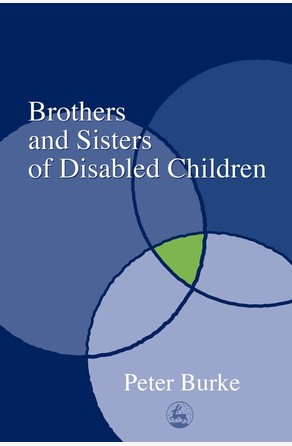 Brothers and Sisters of Disabled Children Peter Burke