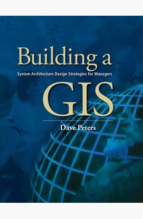 Building a GIS Dave Peters