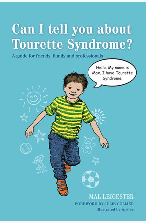 Can I tell you about Tourette Syndrome? Mal Leicester