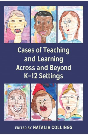 Cases of Teaching and Learning Across and Beyond K12 Settings Natalia Collings