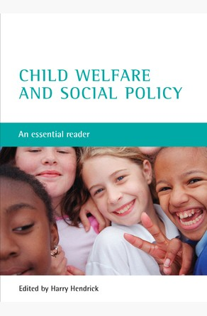 Child welfare and social policy Hendrick, Harry