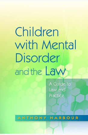 Children with Mental Disorder and the Law Anthony Harbour
