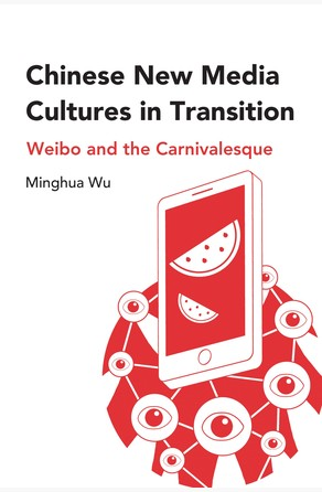 Chinese New Media Cultures in Transition Minghua Wu