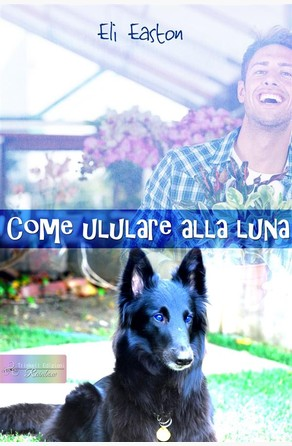 Come ululare alla Luna Eli Easton
