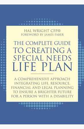 Complete Guide to Creating a Special Needs Life Plan Hal Wright