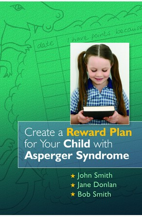 Create a Reward Plan for your Child with Asperger Syndrome Bob Smith