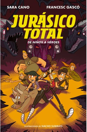 De niños a héroes (Serie Jurásico Total 3) Sara Cano