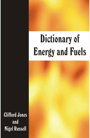 Dictionary of Energy and Fuels Clifford Jones