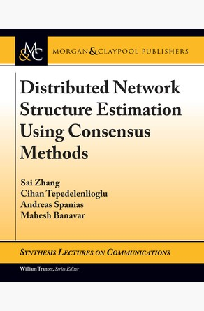 Distributed Network Structure Estimation Using Consensus Methods Andreas Spanias