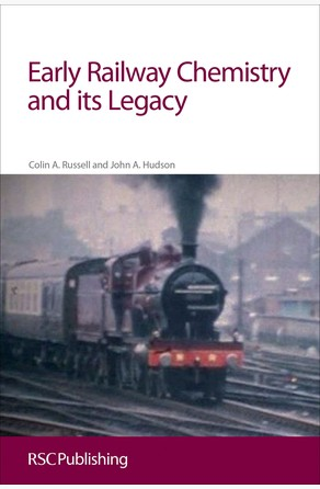 Early Railway Chemistry and its Legacy John Hudson