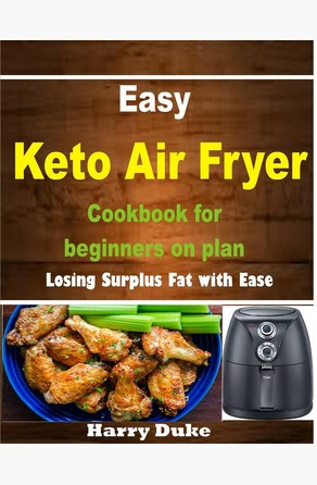 Easy Keto Air Fryer Cookbook for Beginners on Plan