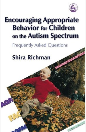Encouraging Appropriate Behavior for Children on the Autism Spectrum Shira Richman