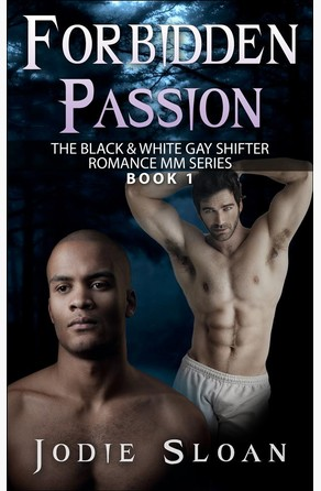 Forbidden Passion ( The Black & White Gay Shifter Romance MM Series ) Jodie Sloan