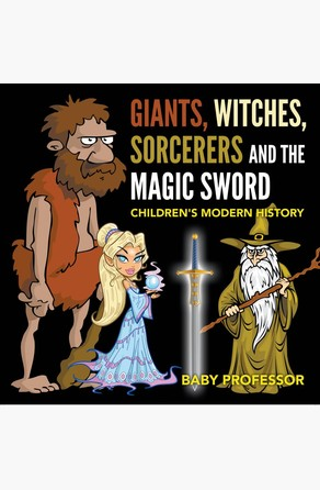 Giants, Witches, Sorcerers and the Magic Sword | Children's Arthurian Folk Tales Baby Professor
