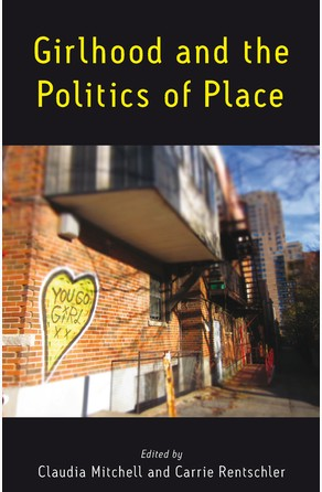 Girlhood and the Politics of Place Claudia Mitchell