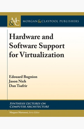 Hardware and Software Support for Virtualization Edouard Bugnion