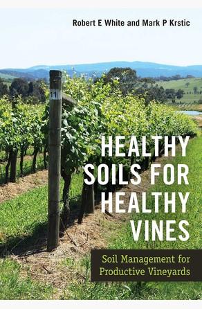 Healthy Soils for Healthy Vines Robert White