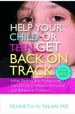 Help your Child or Teen Get Back On Track Kenneth Talan