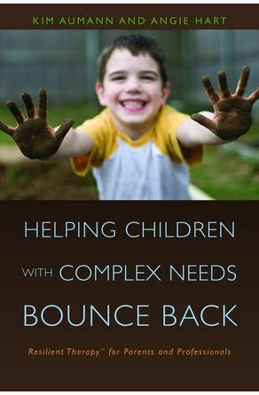 Helping Children with Complex Needs Bounce Back Angie Hart