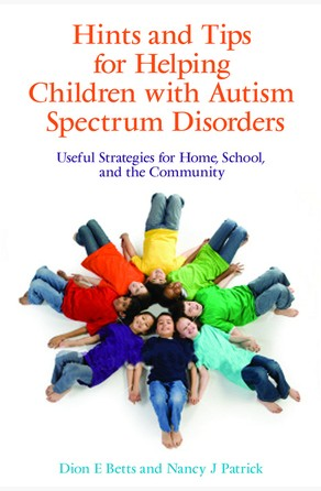 Hints and Tips for Helping Children with Autism Spectrum Disorders Dion Betts